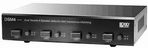 Dsm4 Dual Source 4 Zone Speaker Selector High Performance