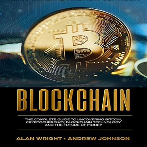 Blockchain books to help people learn and become awesome. Blockchain: The Complete Guide to Uncovering Bitcoin, Cryptocurrency, Bitcoin Technology and the ...