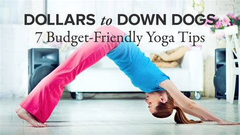 Dollars To Down Dogs 7 Budgetfriendly Yoga Tips