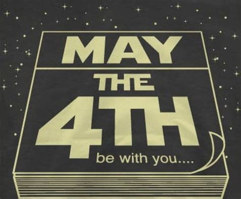 Happy Star Warth Day! May the 4th be with you. Now kith ...