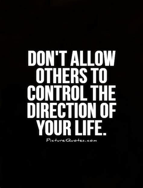 Controlling Your Life Quotes