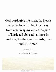 Give Me Strength Quotes & Sayings | Give Me Strength ...