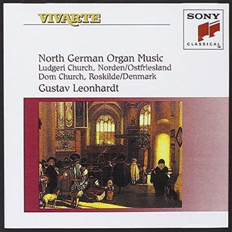 North German Organ Music Gustav Leonhardt Songs
