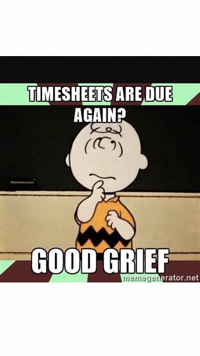 Timesheet Due Again Monday