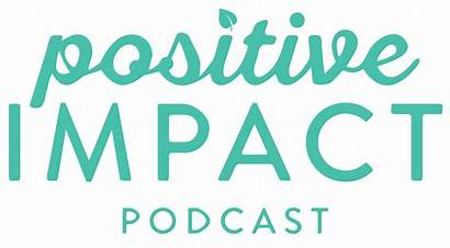 Positive Impact Welcome Podcast