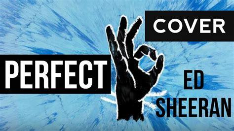 Perfect  Ed Sheeran (cover) Youtube