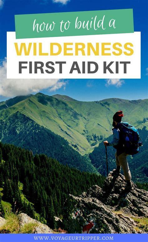 aid wilderness kit build own travel voyageurtripper