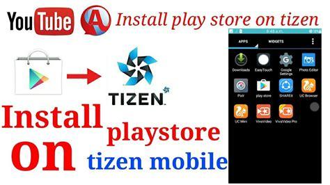 install playstore on tizen mobile z1 z2 z3 z4