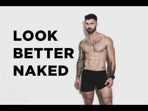3 Ways To Look Better Naked Youtube