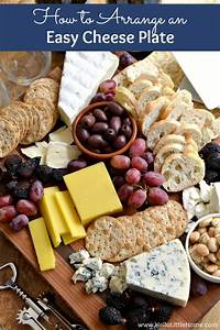 How to Arrange an Easy Cheese Plate Hello Little Home