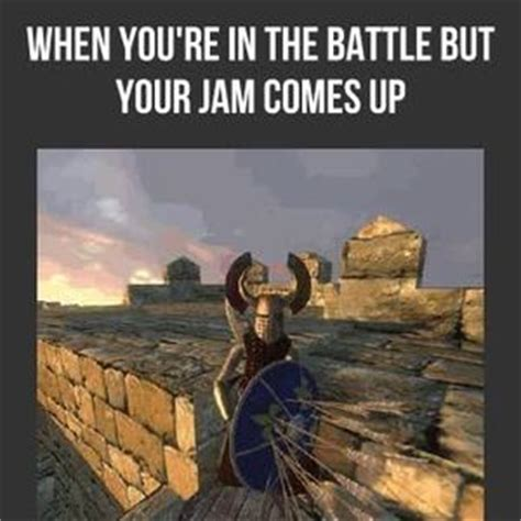 Mount And Blade Memes - no i must dance game is called mount and blade warband by thecoolman meme center
