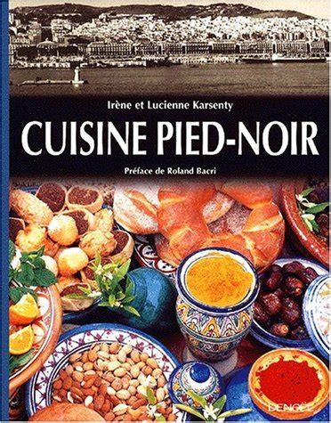 cuisine pied noir espagnole livres francais gratuite cuisine pied noir
