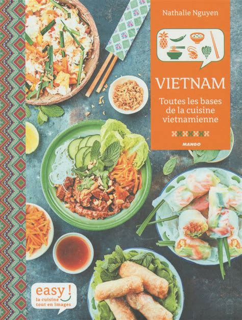 livre cuisine vietnamienne livre toutes les bases de la cuisine