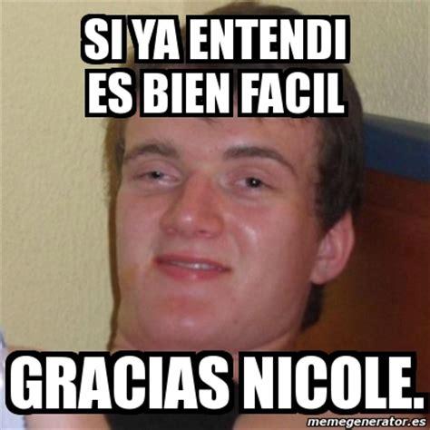 Meme Nicole - meme stoner stanley si ya entendi es bien facil gracias nicole 5905542