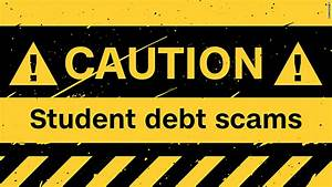 Don't be fooled by student debt relief scams