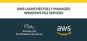AWS Launches Fully Managed Windows File Servers | AllCloud