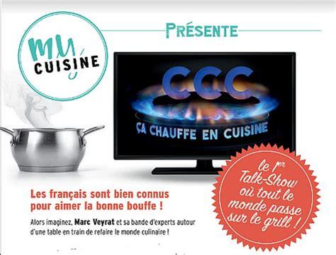 my cuisine ça chauffe en cuisine la nouvelle émission culinaire de