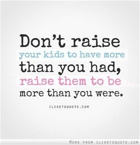 Raising Children Quotes Quotesgram. Nature Quotes Henry David Thoreau Walden. Music Quotes Janis Joplin. Smile Quotes By Unknown. Family Ungrateful Quotes. Unwavering Faith Quotes. Song Quotes Chris Brown. Friendship Quotes Deep. Short Quotes Related To Nature