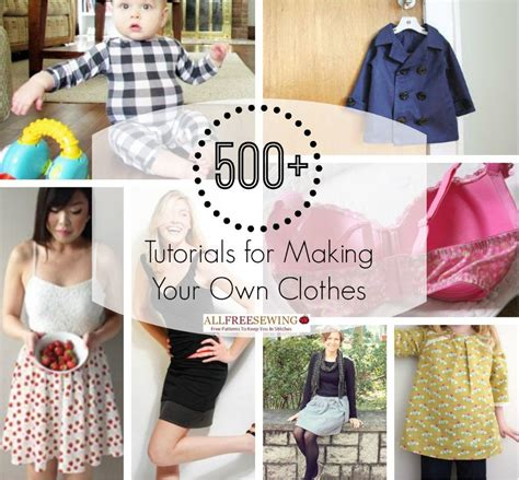 500+ Tutorials For Making Your Own Clothes Allfreesewingcom