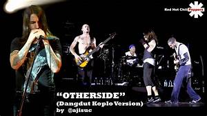 Red Hot Chili Peppers - Otherside [Dangdut Koplo Version ...