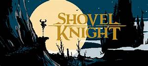 Shovel Knight Breaks Expectations Selling 180000 In First