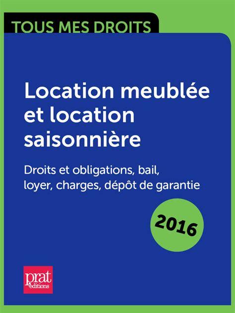 Location Meublee Depot De Garantie Ebook Location Meubl 233 E Et Location Saisonni 232 Re Droits Et