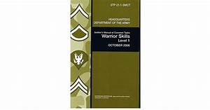 Soldier U0026 39 S Manual Of Common Tasks  Skill Level 1  Stp 21