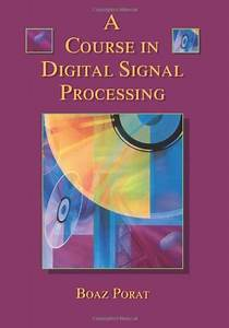 A Course In Digital Signal Processing  U2013 Boaz Porat
