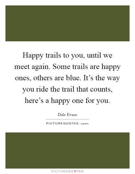 Happy To Meet Again Quotes