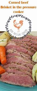 How To Make Corned Beef Brisket In The Pressure Cooker