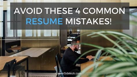 avoid these 4 common resume mistakes career sidekick