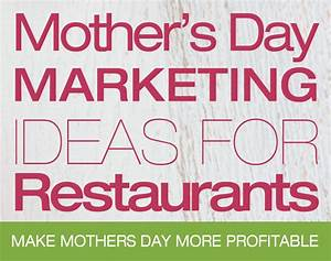 Mothers Day Marketing Ideas For Restaurants