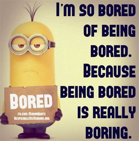I Am So Bored Funny Quotes