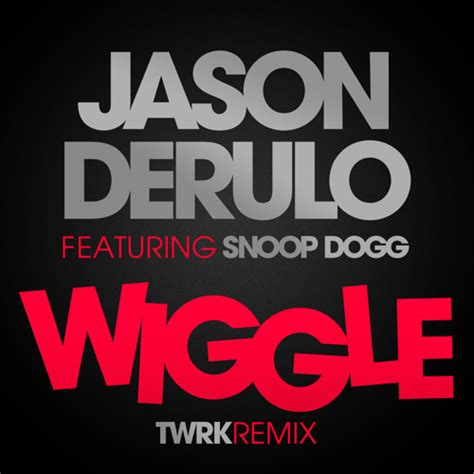 Jason Derulo & Snoop Dogg  Wiggle (twrk Remix