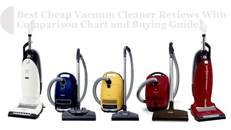 Best Cheap Vacuum by Best Cheap Vacuum Cleaner Reviews With Comparison Chart
