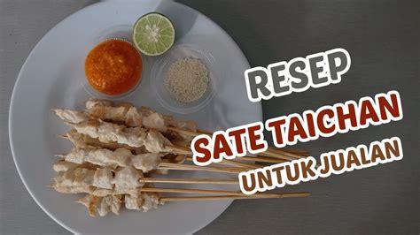 500 gr ayam marinasi dengan 1 bh nipis dan 1/2 sdt garam bumbu celup: RESEP SATE TAICHAN UNTUK JUALAN - YouTube