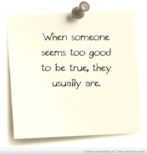 Too Good To Be True Relationship Quotes