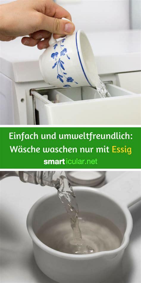 Essig Statt Weichspüler Waschmaschine by Einfach Und Umweltfreundlich W 228 Sche Waschen Nur Mit Essig