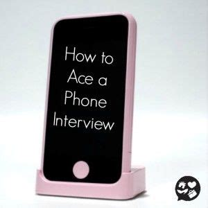 Cv Get Interviews by How To Ace A Phone Career Phone Interviews