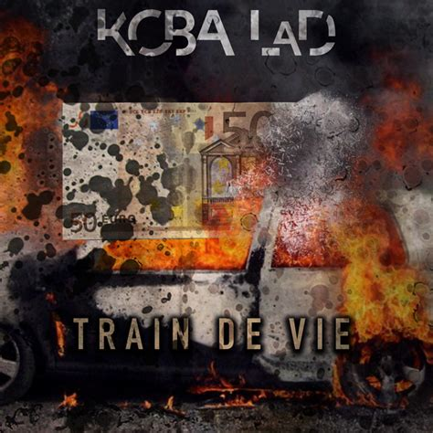 Train De Vie, A Song By Koba Lad On Spotify