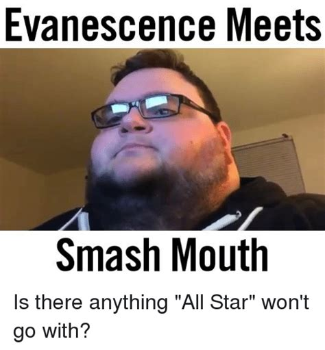 All Star Memes - evanescence meets smash mouth is there anything all star