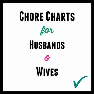 Chore Charts For Husbands Wives Thrifty Little