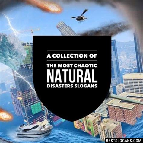 catchy natural disasters slogans taglines mottos