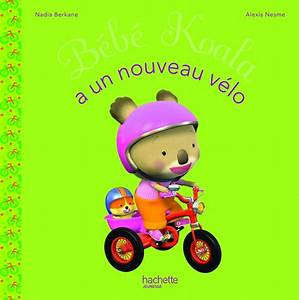 Livre Bébé Koala a un nouveau vélo, Nadia Berkane, Hachette Jeunesse, Bébé Koala, 9782013943710