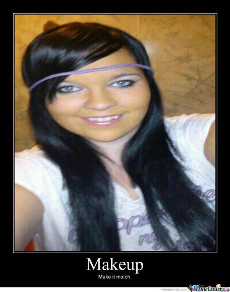 Makeup Meme - makeup by dylantyler meme center