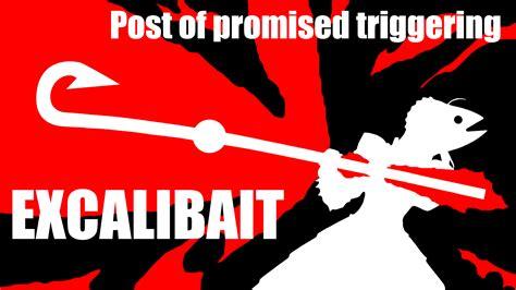 Bait Memes - excalibait bait this is bait know your meme