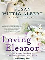 loving eleanor  susan wittig albert reviews discussion bookclubs lists