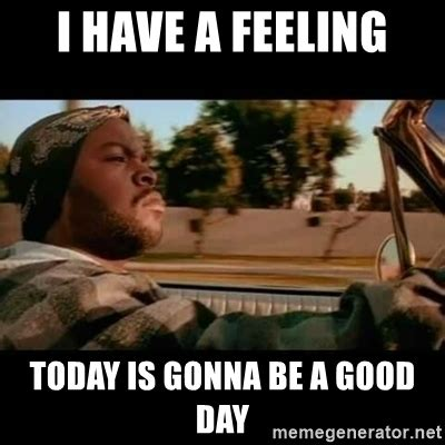 Today Was A Good Day Meme - ice cube today was a good day quotes quotesgram