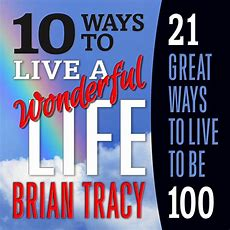 10 Ways To Live A Wonderful Life, 21 Great Ways To Live To Be 100  Audiobook  Listen Instantly