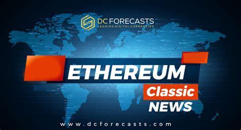 Ethereum Classic News | Ethereum Classic News Today | DC ...